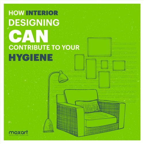 How Interior Designing can Contribute to Your Hygiene