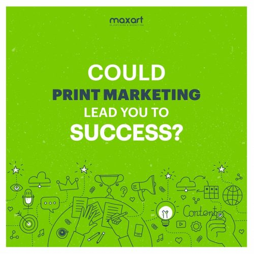 Could Print Marketing Lead You To Success?